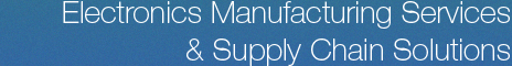 Electronics Manufacturing Services and Supply Chain Solutions